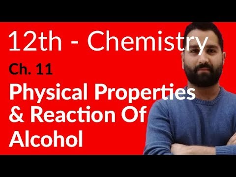 2nd year Chemistry, Ch 11 - Physical Properties and Reaction of Alcohol - 12th Class Chemistry