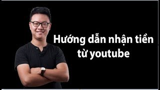Hướng  dẫn nhận tiền từ Youtube