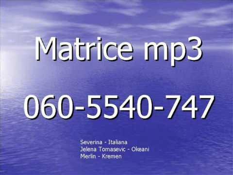 Matrice Mp3  Severina - Italiana       Jelena Tomasevic - Okeani       Merlin - Kremen video