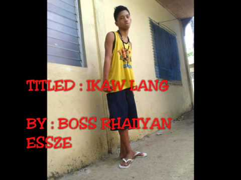 iKAW LANG By: Boss Rhaiiyan Of Rhyme Thug's