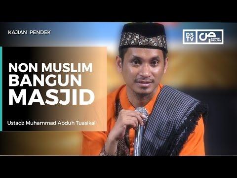 Non Muslim Bangun Masjid - Ustadz M Abduh Tuasikal