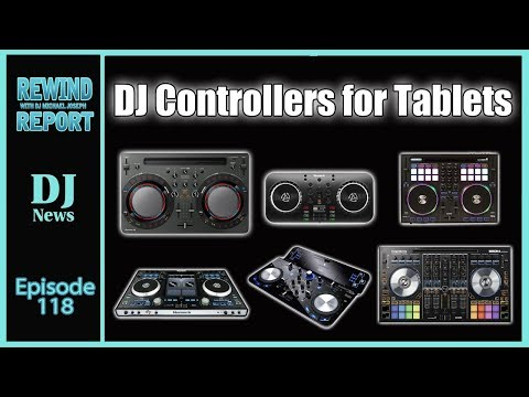 DJ controllers for Tablets on The Rewind Report episode 119