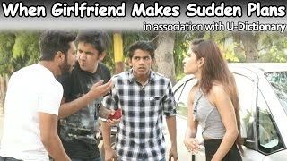 When Girlfriend Makes Sudden Plans (Good friend Vs Best Friends) | RealSHIT