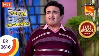 Taarak Mehta Ka Ooltah Chashmah - Ep 2616 - Full Episode - 5th December, 2018