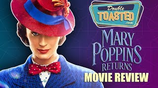 MARY POPPINS RETURNS MOVIE REVIEW 2018 - DOUBLE TOASTED