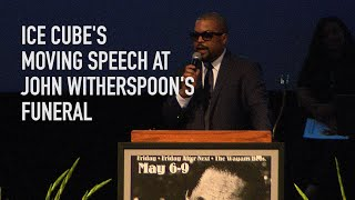 Ice Cube's Beautiful Speech At John Witherspoon's Funeral