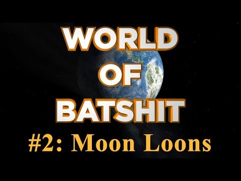 World of Batshit - #2: Moon Loons
