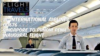 JC INTERNATIONAL AIRLINES Inaugural Flight Review: QD676 Singapore to Phnom Penh, Cambodia