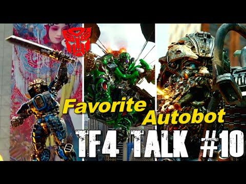 Who is your Favorite New Autobot? - [TF4 Talk #10]