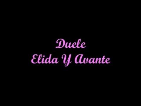 Duele - Elida Y Avante (Letra - Lyrics)