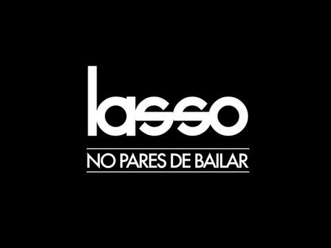 Lasso - No Pares De Bailar