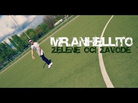 MR.ANHELLITO - ZELENE OČI ZAVODE - 2017 (OFFICIAL VIDEO)