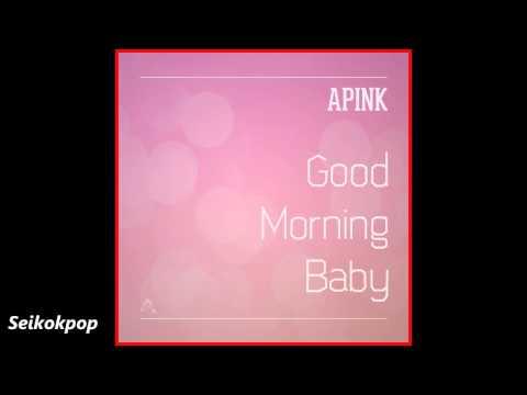 APink (에이핑크) - Good Morning Baby (굿모닝베이비) [Audio]