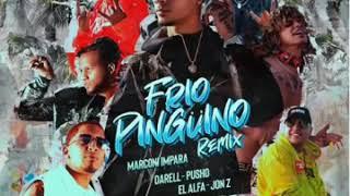 Frio pinguino remix marcon impara ft darell ft pusho ft el alfa ft jhon z