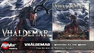 VHÄLDEMAR - Howling at the Moon (audio)