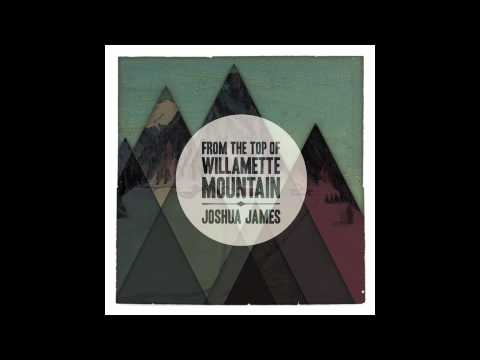 Joshua James - Queen Of The City