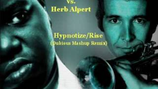 Notorious B I G Vs Herb Alpert Hypnotize Rise Dubious Remash
