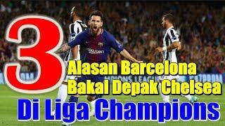 3 Alasan Barcelona Bakal Kalahkan Chelsea di Liga Champions