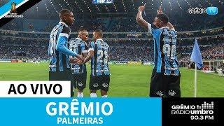 [AO VIVO] Grêmio x Palmeiras (Libertadores 2019) l GrêmioTV