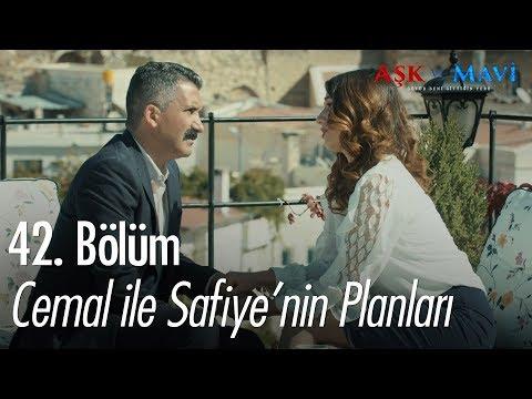 Cemal ile Safiye'nin planları - Aşk ve Mavi 42. Bölüm
