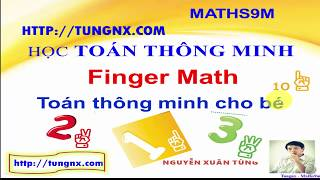 Finger Math | Học toán Finger math | Phương pháp dạy bé học toán finger math