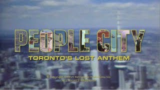 People City: Toronto's Lost Anthem (2017) OFFICIAL TRAILER + LINK TO FILM