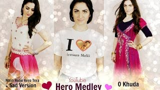 Main Hoon Hero Tera + Sad Version & O Khuda   Hero Medley
