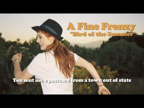 A Fine Frenzy - Bird of the Summer (Lyrics Video)