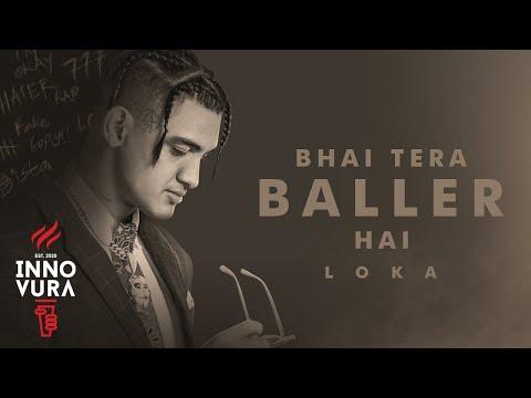 BHAI TERA BALLER HAI   LOKA   OFFICIAL VIDEO   INNOVURA ENT.   PROD. BY AAKASH   AUTOBIOGRAPHY EP