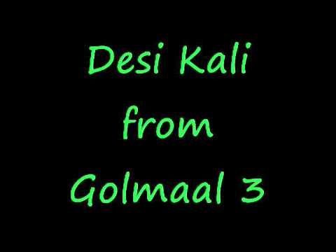 Desi Kali - Golmaal 3 + lyrics+english translation