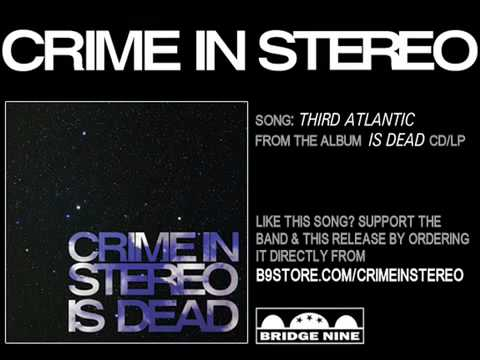 Crime In Stereo - Third Atlantic