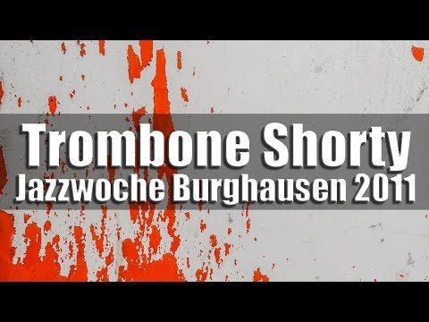 Trombone Shorty & Orleans Avenue - Jazzwoche Burghausen 2011 fragm. 1