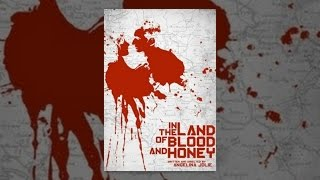 In the Land of Blood and Honey - In the Land of Blood and Honey