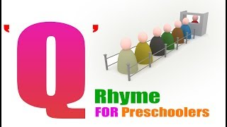 Q songs for kids || The 'Q' Rhyme for Preschoolers || Q for Queue Rhyme for Kids || letter Q song