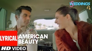 Lyrical: American Beauty| 5 Weddings | Nargis, Rajkummar | Mika Singh, Miss Pooja, Prakriti K,Kaur S
