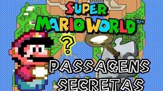 Super Mario World - Todas as Passagens SECRETAS