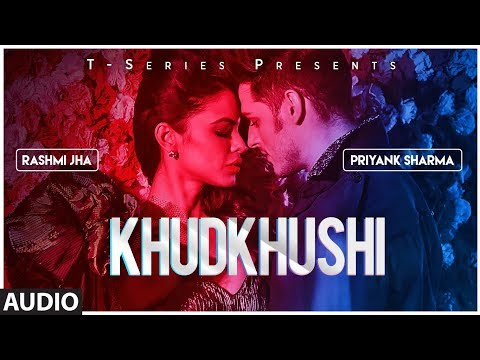 Download  Khudkhushi Full Audio Song   Priyank Sharma & Rashmi Jha   Neeti Mohan   Sourav Roy    T-Series Gratis, download lagu terbaru