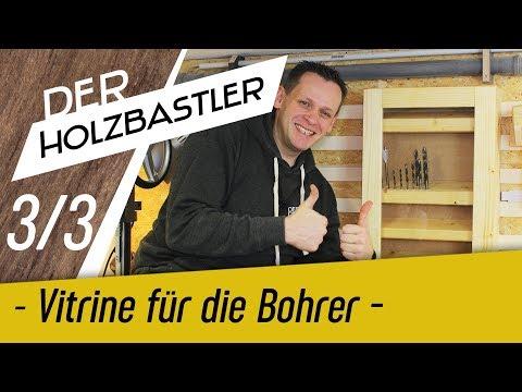 Vitrine für Bohrer, Fräser und Bits selber bauen - Teil 3/3