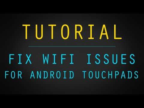 Fix Wifi Issues on Your Touchpad Running Android [TUTORIAL]