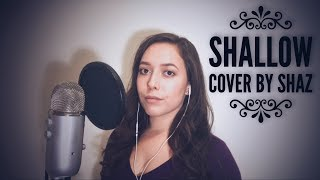 Shallow (A Star Is Born) - Lady Gaga, Bradley Cooper (Cover by SHAZ)
