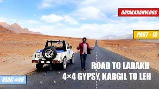 ROAD To LADKH 4X4 GYPSY   KARGIL To LEH   DAYAKARANVLOGS 2018   VLOG #46
