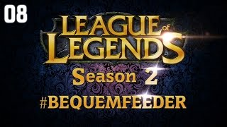 League of Legends - Bequemfeeder Season 2 - #08