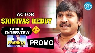 Actor Srinivas Reddy Interview - Promo || Frankly With TNR || Talking Movies with iDream #43