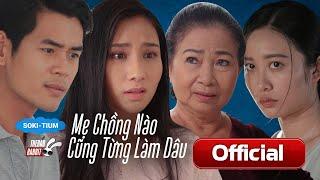 [Phim Ngắn] Mẹ Chồng Nào Cũng Từng Làm Dâu | Phim ngắn về chuyện mẹ chồng nàng dâu | TBR Media