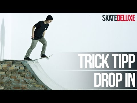 Skateboard Trick Tipp: Drop In | Deutsch/German | skatedeluxe