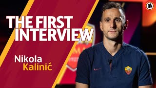 NIKOLA KALINIC | First interview with AS Roma