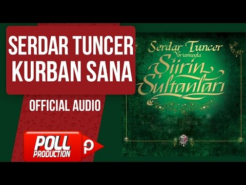 Serdar Tuncer - Kurban Sana - ( Official Audio )