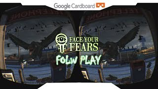 FACE YOUR FEARS • FOLW PLAY • SBS 1080p • GOOGLE CARDBOARD  • Gear VR Gameplay • VIRTUAL REALITY