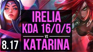 IRELIA vs KATARINA (MID) | KDA 16/0/5, Legendary | NA Challenger | v8.17