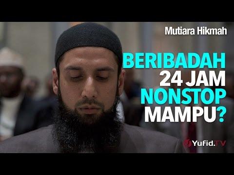 Mutiara Hikmah: Beribadah 24 jam, Mampu? - Ustadz DR  Firanda Andirja, MA.